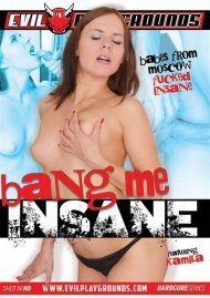 Bang Me Insane Porn Movie