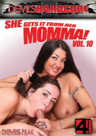 She Gets It From Her Momma! Vol. 10 Porn Movie