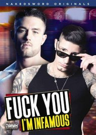 Fuck You I'm Infamous gay porn DVD from NakedSword Originals