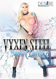 Vyxen Steel Squirt Queen Porn Video
