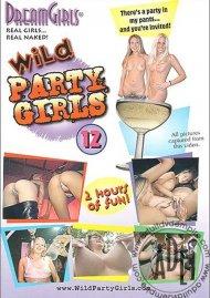 Dream Girls: Wild Party Girls #12 Porn Movie