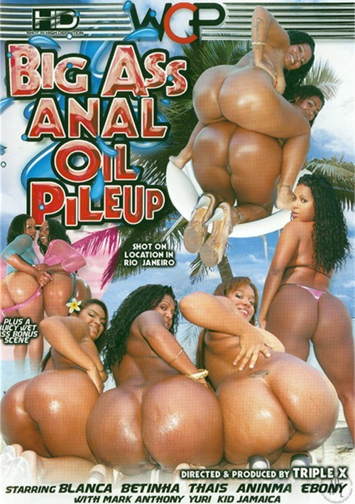 Oil big ass anal opinion you