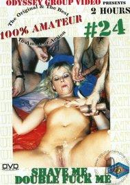 100% Amateur #24: Shave Me, Double Fuck Me Porn Video
