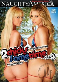 2 Chicks Same Time Vol. 9