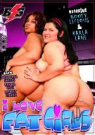 I Love Fat Girls Porn Video
