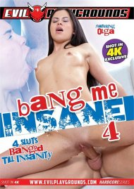 Bang Me Insane 4 Porn Video