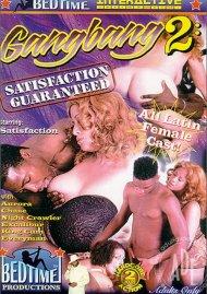 Gangbang 2: Satisfaction Guaranteed Porn Movie