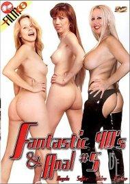 Fantastic 40s & Anal #5 Porn Movie