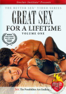 Great Sex For A Lifetime Vol. 1 Porn Movie
