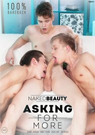 Asking for More porn video from Naked Beauty.