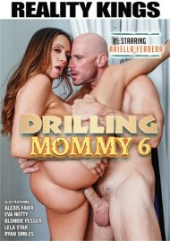 Drilling Mommy 6 Porn Movie