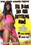 Big Black Bad Ass Battering Rams Porn Movie
