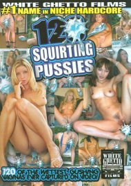 120 Squirting Pussies Porn Movie