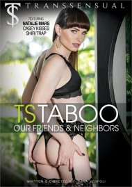 TS Taboo: Our Friends & Neighbors Porn Video