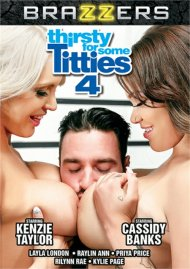 Thirsty For Some Titties 4 DVD porn movie from Brazzers.