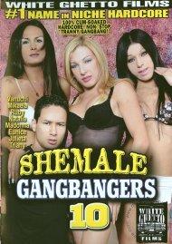 Shemale Gangbangers 10 Porn Video