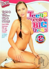 Teens Who Crave Big Dicks #2 Porn Movie