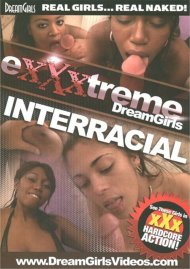 Exxxtreme DreamGirls: Interracial Porn Video