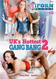 UK's Hottest Gang Bang 2 Porn Video