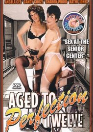 Aged To Perfection 12 Porn Video
