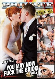 Best Of You May Now Fuck The Bride Vol. 2 Porn Movie