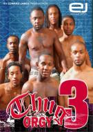 Thug Orgy 3 Porn Movie