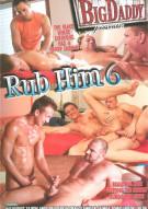 Rub Him 6 Porn Movie