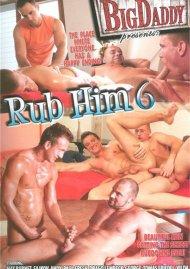Rub Him 6 Porn Movie