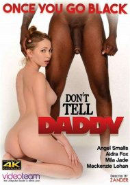 Once You Go Black: Don't Tell Daddy Porn Video