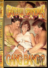 Grateful Grandma's Gang Bang 2 Porn Video