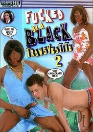 Fucked By A Black Transvestite 2