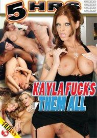 Kayla Fucks Them All