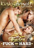 Love Me Tender Fuck Me Hard Gay Porn Movie