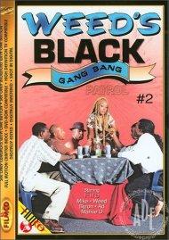 Weed's Black Gang Bang Patrol #2