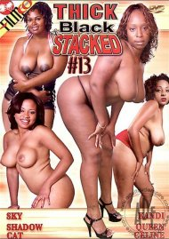 Thick Black & Stacked #13 Porn Movie