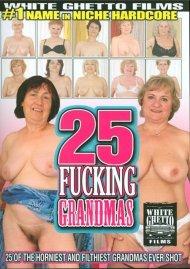 25 Fucking Grandmas Porn Video