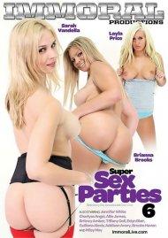 Super Sex Parties Vol. 6 Porn Movie