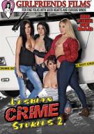 Lesbian Crime Stories 2 Porn Video