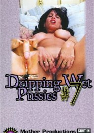 Dripping Wet Pussies #7 Porn Video