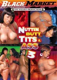 Nuttin' Butt Tits 'n Ass 3 Porn Video