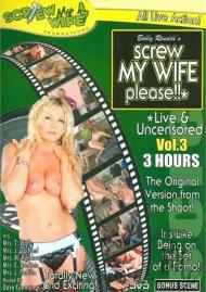 Screw My Wife, Please: Live & Uncensored Vol. 3 Porn Movie
