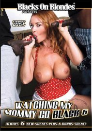 Watching My Mommy Go Black 6 Porn Movie