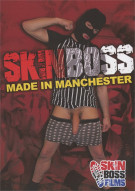 Skinboss: Made In Manchester Porn Movie
