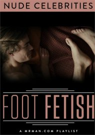 Foot Fetish HD gay cinema streaming video from Mr. Man.
