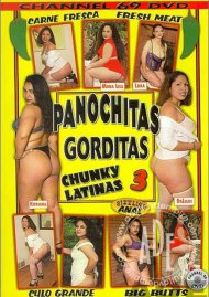 Panochitas Gorditas 3: Chunky Latinas Porn Movie