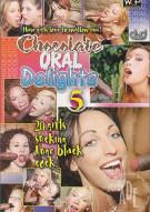 Chocolate Oral Delights 5 Porn Movie