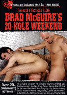 Brad McGuires 20-Hole Weekend Gay Porn Movie