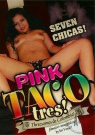 Pink Taco Tres! Porn Video