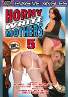 Horny White Mothers 5 Porn Movie