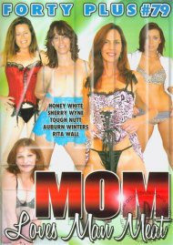 Forty Plus Vol. 79: Mom Loves Man Meat
